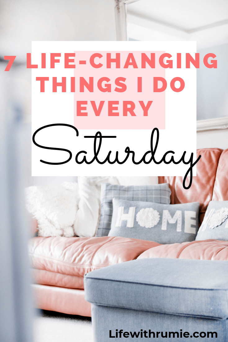 7 important things to do every Saturday