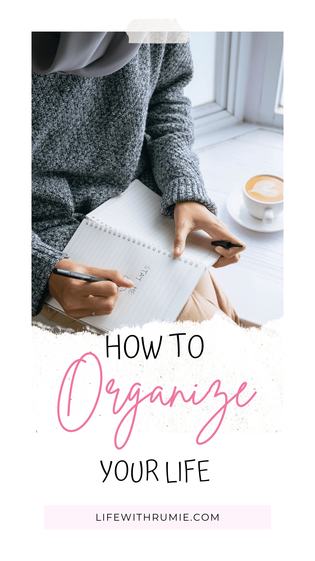 how to organize your life, how to stay organized