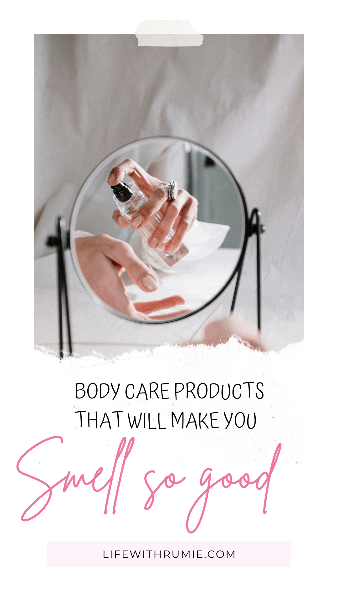 body care products that will make you smell so good